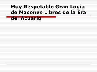 Muy Respetable Gran Logia de Masones Libres de la Era del Acuario