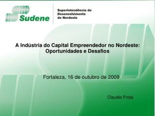 A Indústria do Capital Empreendedor no Nordeste: Oportunidades e Desafios