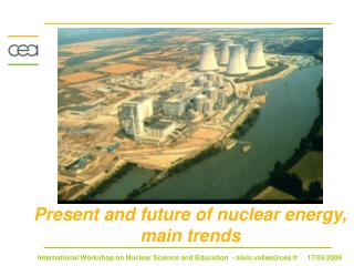Present and future of nuclear energy, main trends