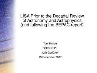 LISA Prior to the Decadal Review of Astronomy and Astrophysics (and following the BEPAC report)