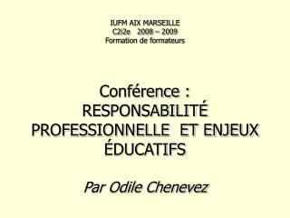 IUFM AIX MARSEILLE  C2i2e   2008 – 2009  Formation de formateurs Conférence :