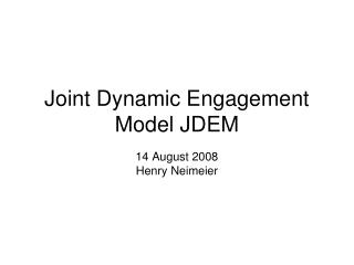 Joint Dynamic Engagement Model JDEM