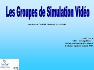 Les Groupes de Simulation Vidéo