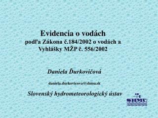 Evidencia o vodách podľa Zákona č.184/2002 o vodách a Vyhlášky MŽP č. 556/2002