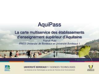 AquiPass La carte multiservice des établissements d'enseignement supérieur d'Aquitaine