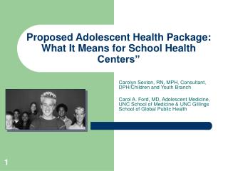 Proposed Adolescent Health Package: What It Means for School Health Centers