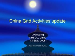 China Grid Activities update