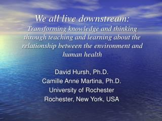 We all live downstream:  Transforming knowledge and thinking through teaching and learning about the relationship betwee