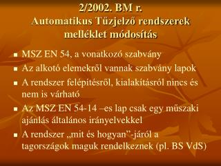 2/2002. BM r. Automatikus Tűzjelző rendszerek melléklet módosítás