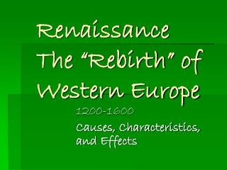 "Renaissance The ""Rebirth"" of  Western Europe"