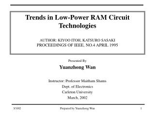 Presented By Yuanzhong Wan Instructor: Professor Maitham Shams Dept. of Electronics