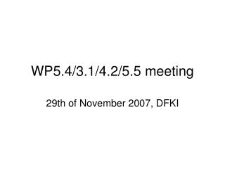 WP5.4/3.1/4.2/5.5 meeting