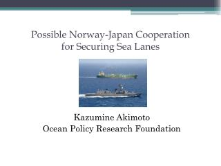 Possible Norway-Japan Cooperation  for Securing Sea Lanes