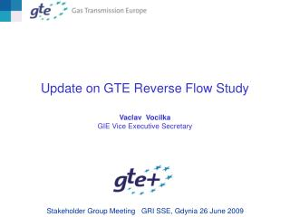 Update on GTE Reverse Flow Study Vaclav  Vocilka  GIE Vice Executive Secretary