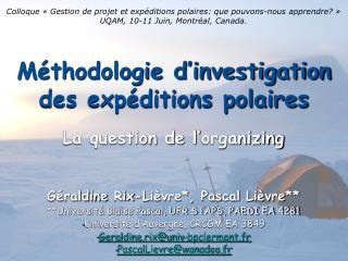 Méthodologie d'investigation des expéditions polaires