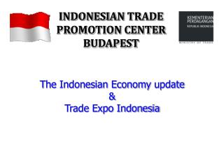 T he  Indonesian  Economy  update &  Trade  Expo  Indonesia