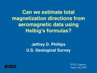 Can we estimate total magnetization directions from aeromagnetic data using Helbig's formulas?