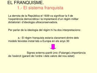 EL FRANQUISME. 1.- El sistema franquista