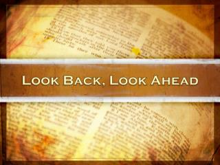 Look Back, Look Ahead