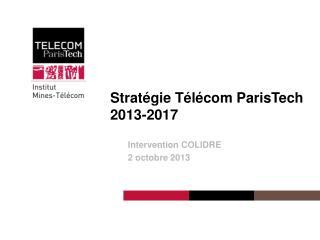 Stratégie Télécom ParisTech 2013-2017
