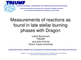 Measurements of reactions as found in late stellar burning phases with Dragon