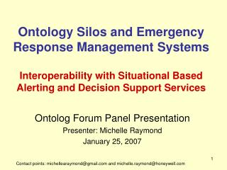 Ontolog Forum Panel Presentation Presenter: Michelle Raymond January 25, 2007