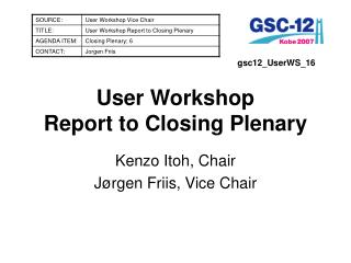 User Workshop Report to Closing Plenary