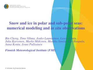Snow and ice in polar and sub-polar seas: numerical modeling and  in situ  observations