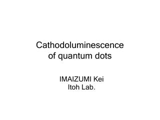 Cathodoluminescence of quantum dots