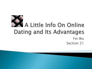 A Little Info On Online Dating and  Its  Advantages