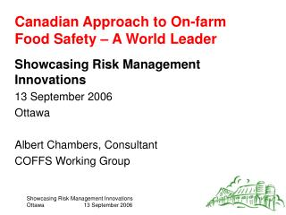 Canadian Approach to On-farm  Food Safety   A World Leader