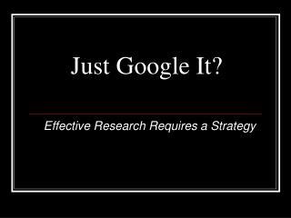 Just Google It?
