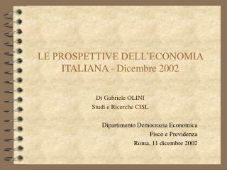 LE PROSPETTIVE DELL'ECONOMIA ITALIANA - Dicembre 2002