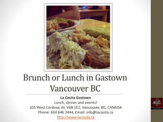 Brunch or Lunch in Gastown Vancouver BC