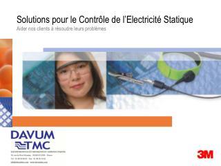 Solutions pour le Contrôle de l'Electricité Statique