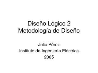 Diseño Lógico 2 Metodología de Diseño