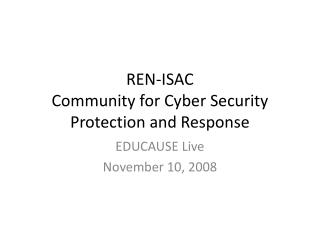 REN-ISAC Community for Cyber Security Protection and Response