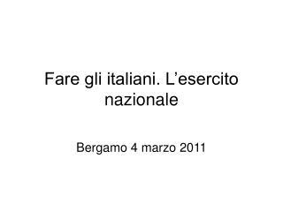 Fare gli italiani. L'esercito nazionale