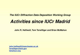 The IUCr Diffraction Data Deposition Working Group Activities since IUCr Madrid
