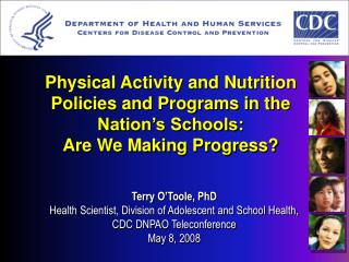Terry O'Toole, PhD Health Scientist, Division of Adolescent and School Health,