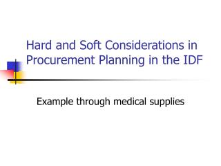 Hard and Soft Considerations in Procurement Planning in the IDF