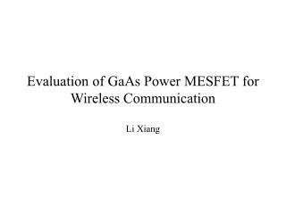 Evaluation of GaAs Power MESFET for Wireless Communication
