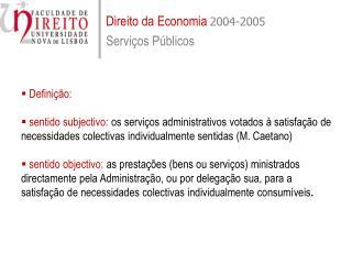 Direito da Economia 2004-2005 Servi os P blicos