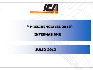 """"""" PRESIDENCIALES 2013"""" INTERNAS ANR"""
