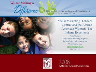 Social Marketing, Tobacco Control and the African American Woman:  The Indiana Experience