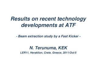 Results on recent technology developments at ATF