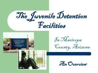 The Juvenile Detention Facilities