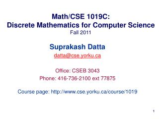 Math/CSE 1019C: Discrete Mathematics for Computer Science Fall 2011