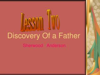 Discovery Of a Father