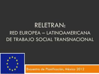 RELETRAN:  RED Europea – Latinoamericana de Trabajo Social Transnacional
